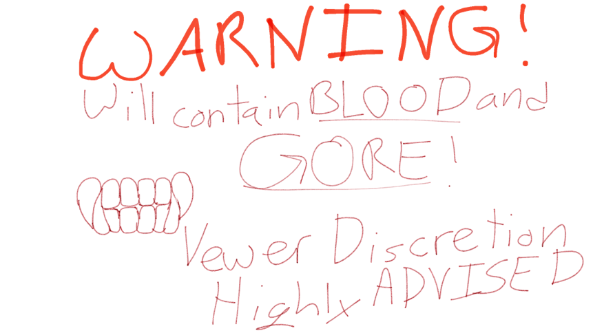 Blood and Gore Warning ⚠️⚠️⚠️